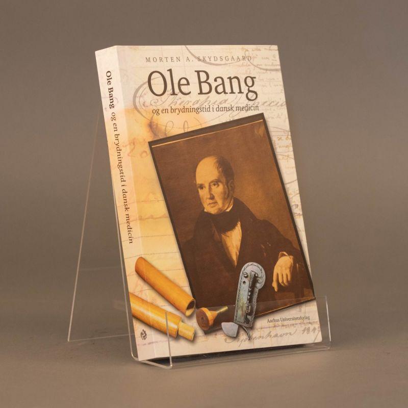 Ole Bang og en brydningstid i dansk medicin 1